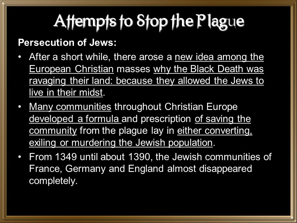 Black Death & the Church Because of the societies deep belief in the church, when holy officials became infected and died, peoples beliefs faltered an