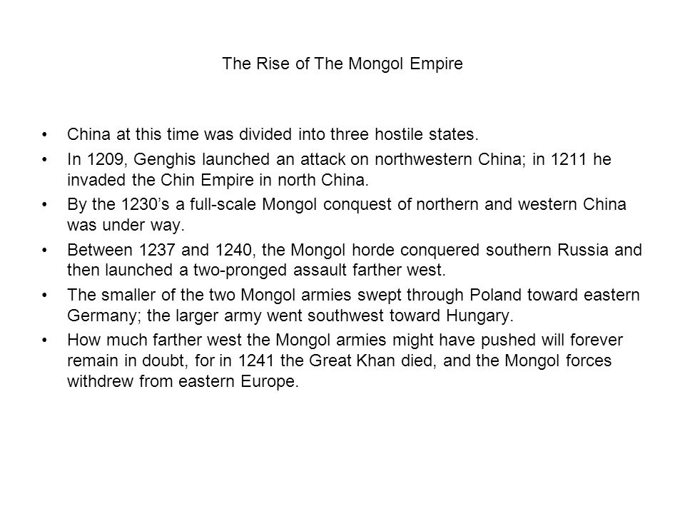 The Rise of The Mongol Empire China at this time was divided into three hostile states.