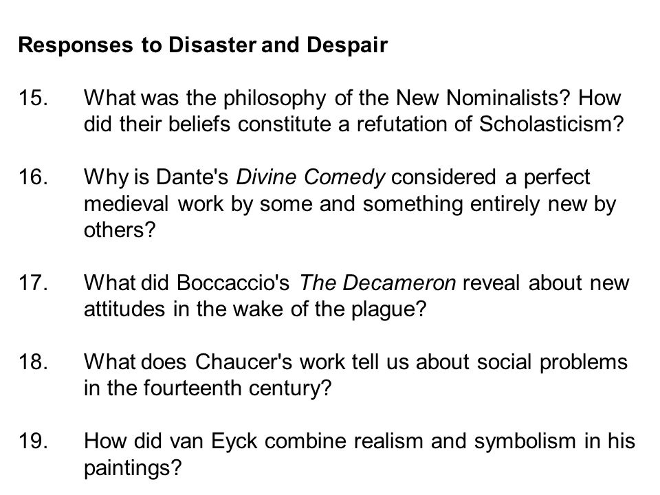 Responses to Disaster and Despair 15.What was the philosophy of the New Nominalists.