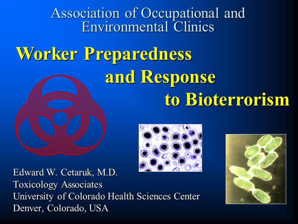 Association of Occupational and Environmental Clinics Edward W. Cetaruk, M.D. Toxicology Associates University of Colorado Health Sciences Center Denv