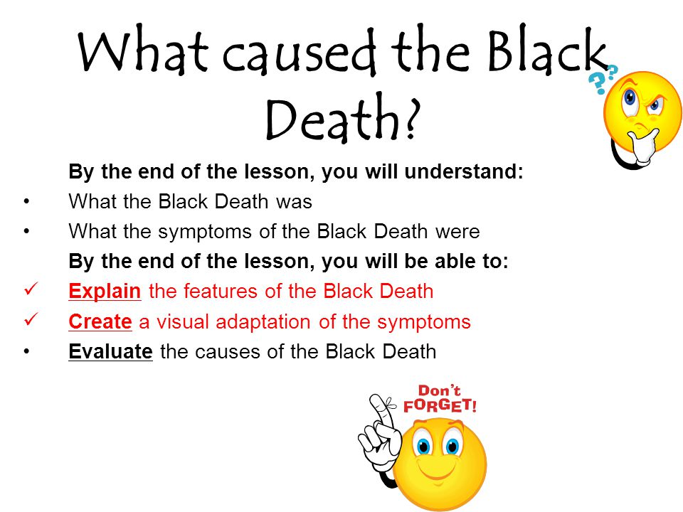 What caused the Black Death.