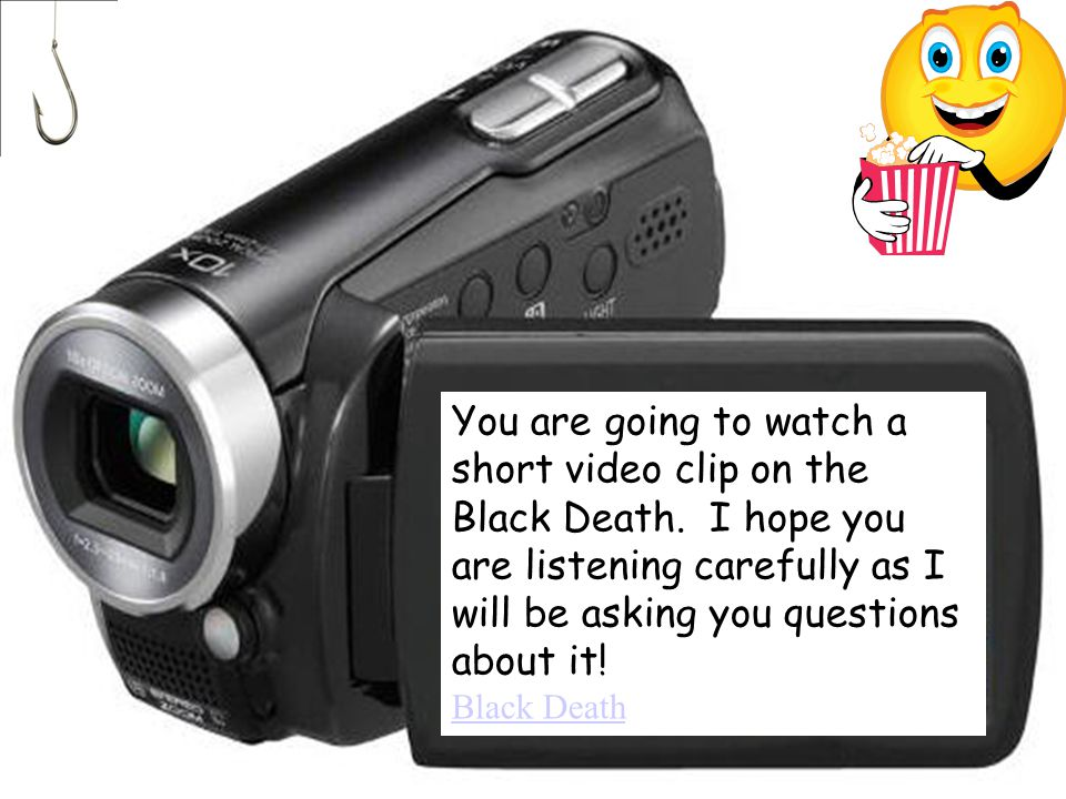You are going to watch a short video clip on the Black Death.