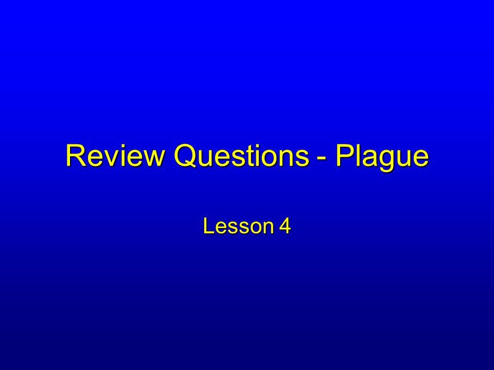 Review Questions - Plague Lesson 4