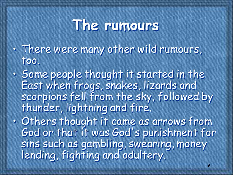 9 The rumours There were many other wild rumours, too.