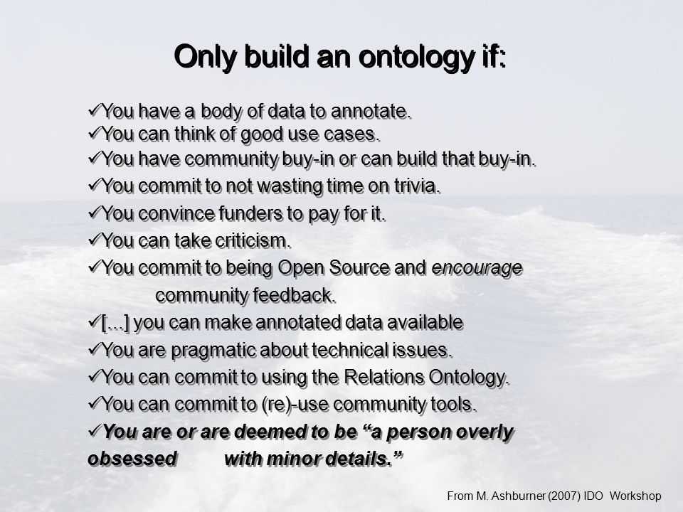 Only build an ontology if: You have a body of data to annotate.