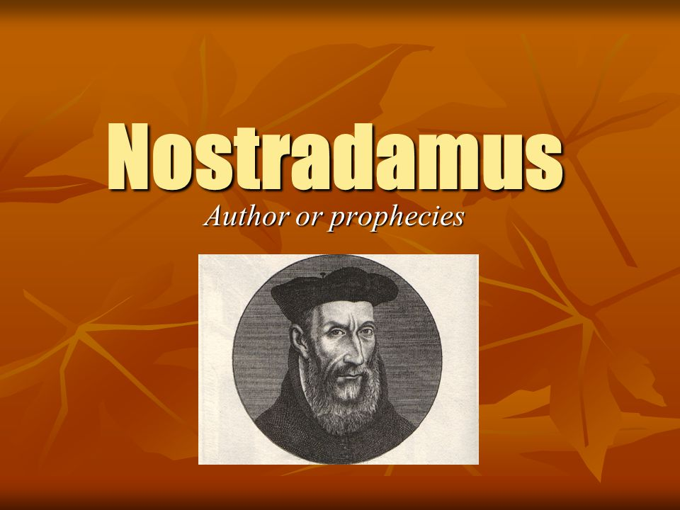 Nostradamus Author or prophecies