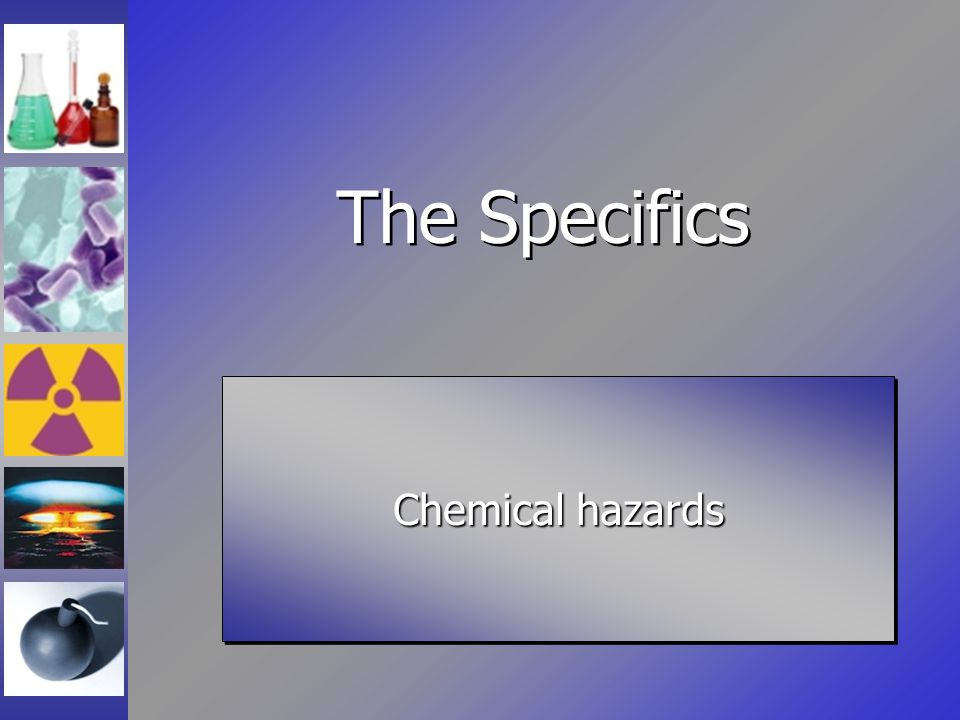 The Specifics Chemical hazards