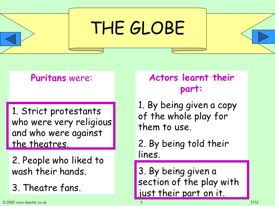 THE GLOBE © 2005 www.teachit.co.uk 43712 A Playwright is the: 1.