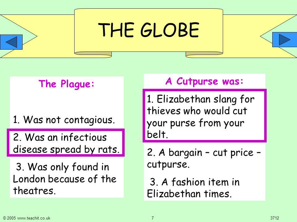 THE GLOBE © 2005 www.teachit.co.uk 73712 The Plague: 1.