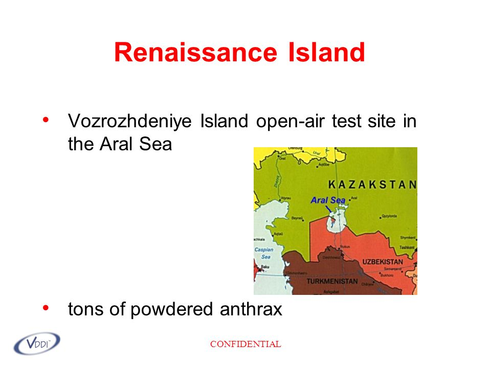 CONFIDENTIAL Renaissance Island Vozrozhdeniye Island open-air test site in the Aral Sea tons of powdered anthrax