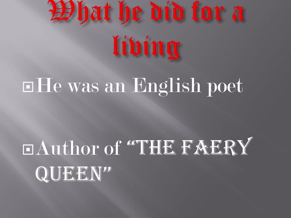 " He was an English poet  Author of ""The Faery Queen"""