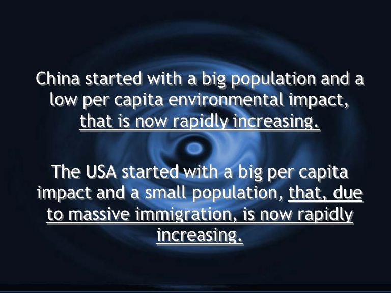 China started with a big population and a low per capita environmental impact, that is now rapidly increasing.