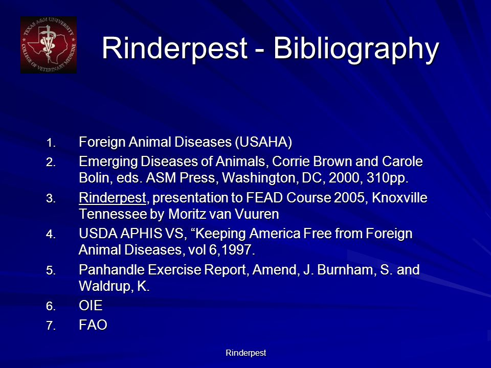 Rinderpest Rinderpest - Bibliography 1. Foreign Animal Diseases (USAHA) 2. Emerging Diseases of Animals, Corrie Brown and Carole Bolin, eds. ASM Press