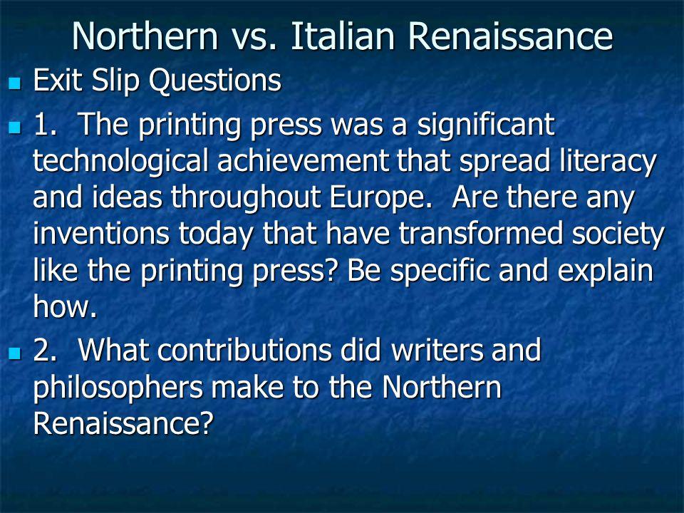 Northern vs. Italian Renaissance Exit Slip Questions Exit Slip Questions 1.