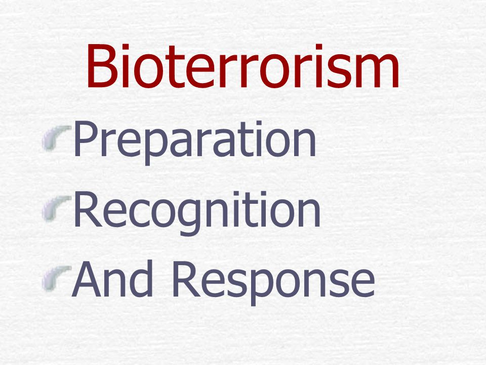 Bioterrorism Preparation Recognition And Response