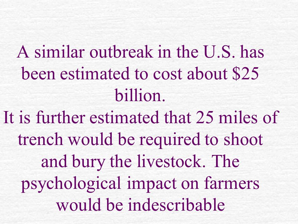 A similar outbreak in the U.S. has been estimated to cost about $25 billion.