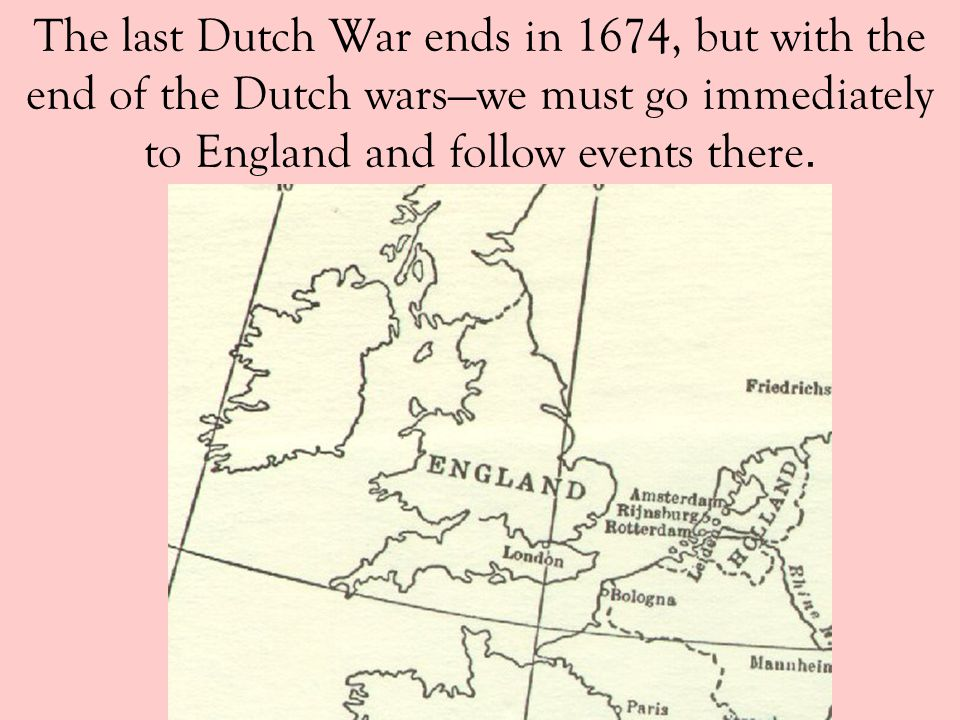 Still, the Dutch are left to fight off both of these great powers.
