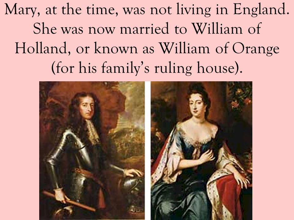 That was too much—and Parliament unites to bypass both James II and his son, and offer the throne to Mary, James' Protestant daughter.