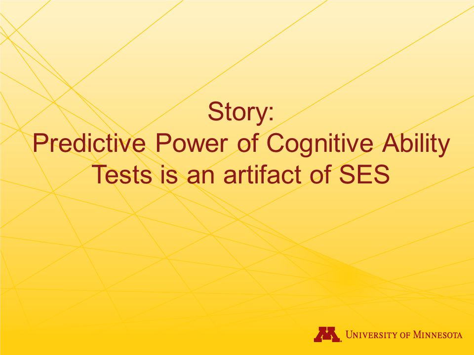 Story: Predictive Power of Cognitive Ability Tests is an artifact of SES