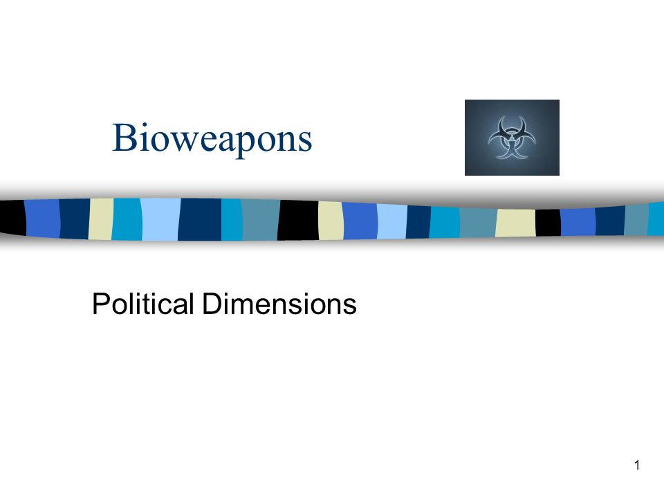 1 Bioweapons Political Dimensions