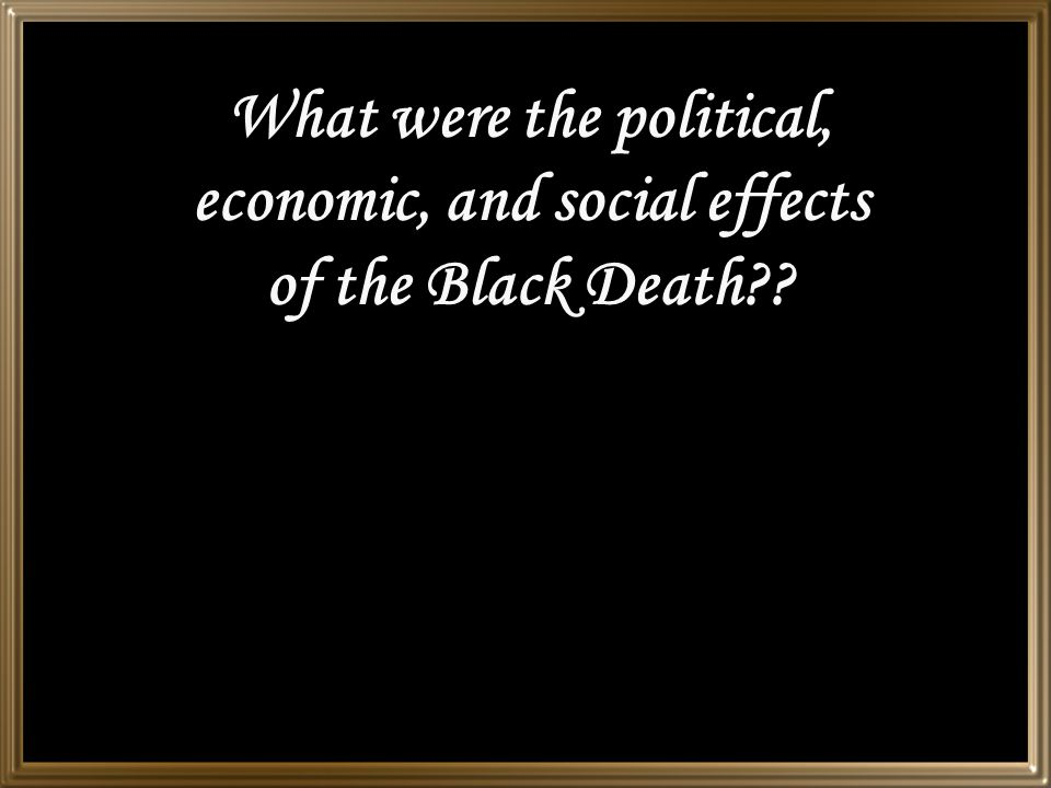 What were the political, economic, and social effects of the Black Death