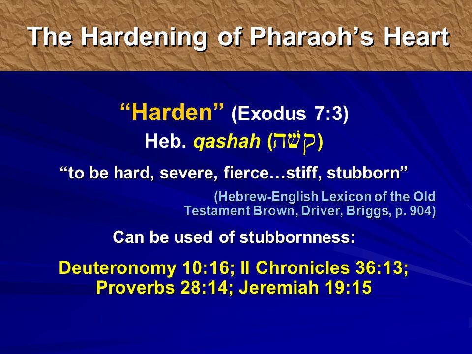 Harden (Exodus 7:3) Heb.