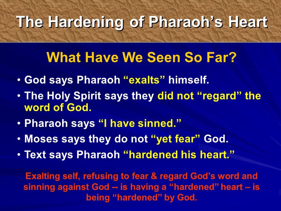 What Have We Seen So Far. God says Pharaoh exalts himself.