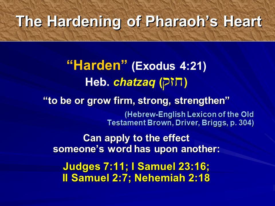 Harden (Exodus 4:21) Heb.