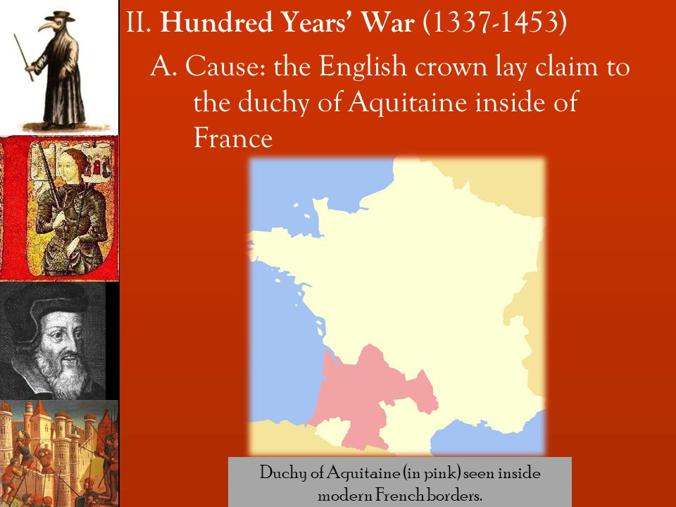 II. Hundred Years' War (1337-1453) A.