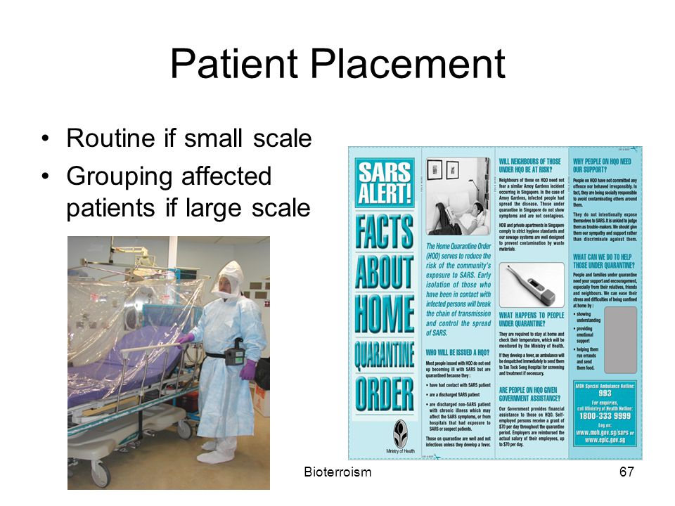 Bioterroism67 Patient Placement Routine if small scale Grouping affected patients if large scale