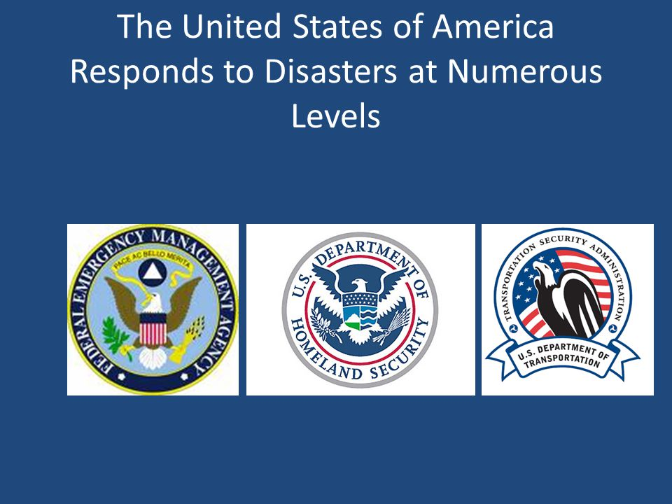 The United States of America Responds to Disasters at Numerous Levels