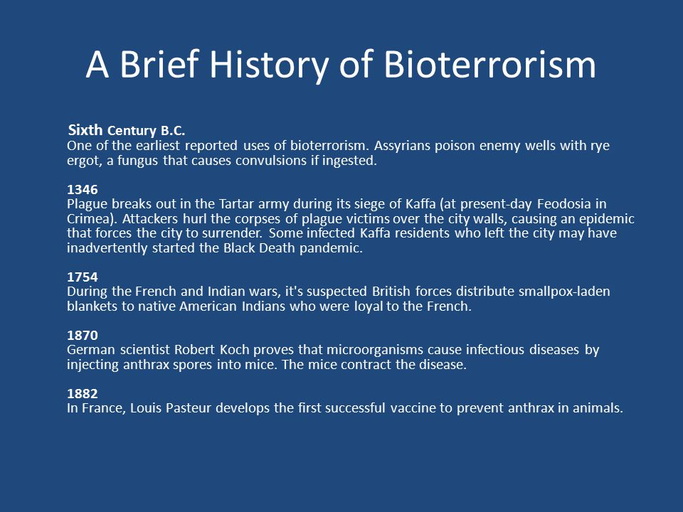 A Brief History of Bioterrorism Sixth Century B.C.