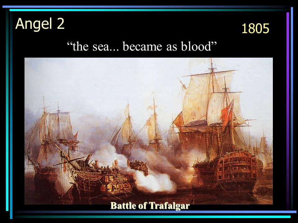 Angel 2 Battle of Trafalgar the sea... became as blood 1805