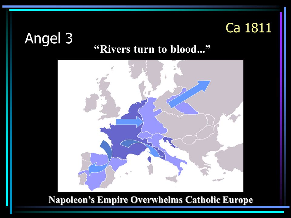 Angel 3 Napoleon's Empire Overwhelms Catholic Europe Rivers turn to blood... Ca 1811