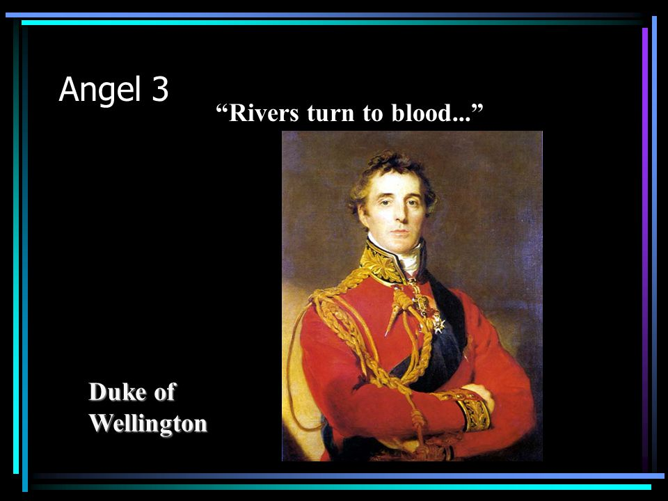 Duke of Wellington Rivers turn to blood...