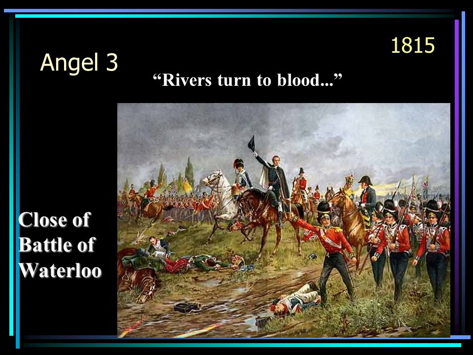 """Close of Battle of Waterloo Angel 3 1815 """"Rivers turn to blood..."""""""