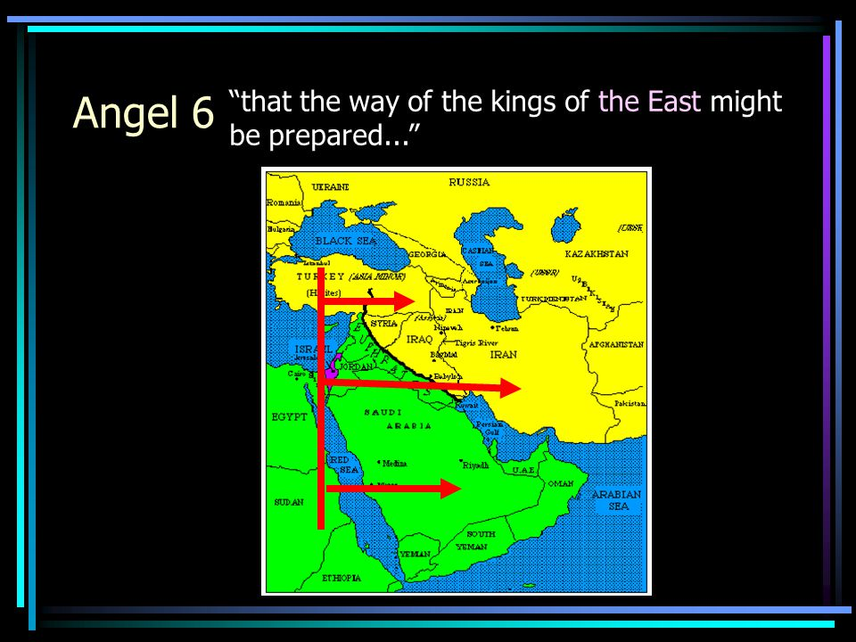 """Angel 6 """"that the way of the kings of the East might be prepared..."""""""
