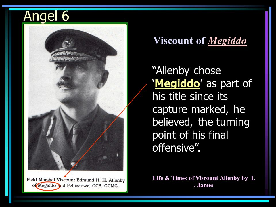 """Viscount of Megiddo """"Allenby chose 'Megiddo' as part of his title since its capture marked, he believed, the turning point of his final offensive"""". Li"""