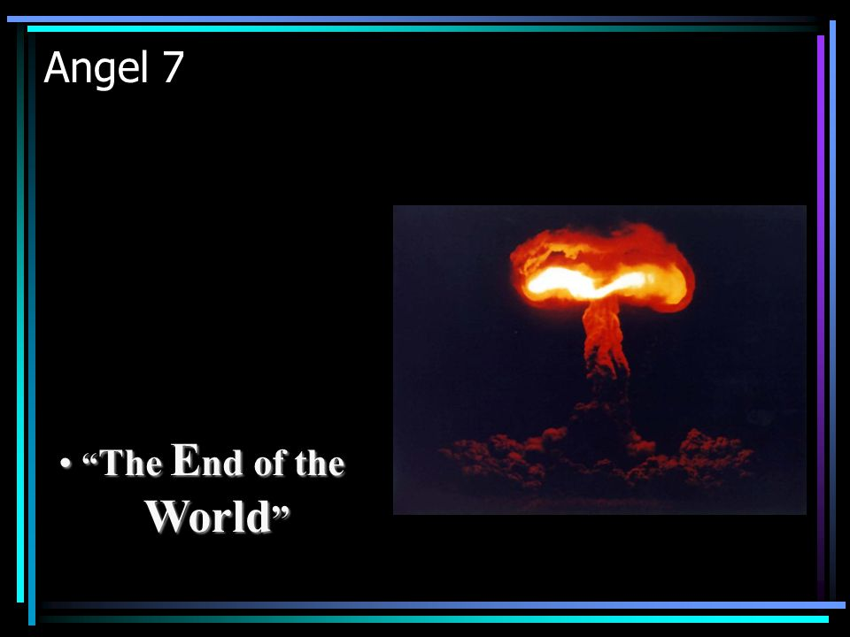 """Angel 7 """" The E nd of the World """" """" The E nd of the World """""""
