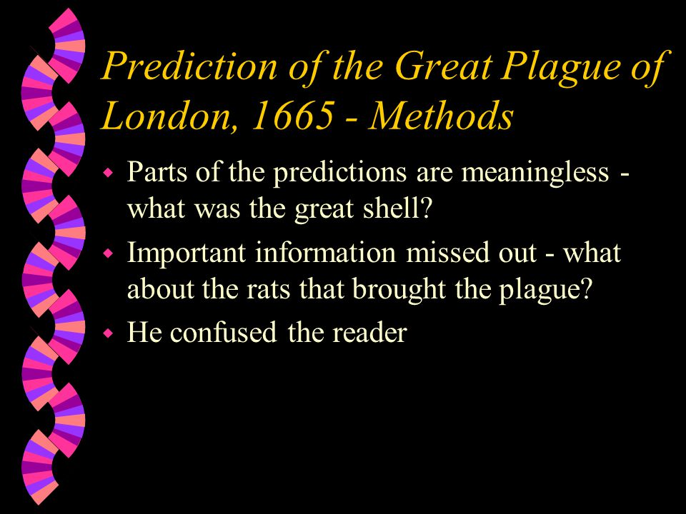 Prediction of the Great Plague of London, 1665 - Methods w Parts of the predictions are meaningless - what was the great shell.