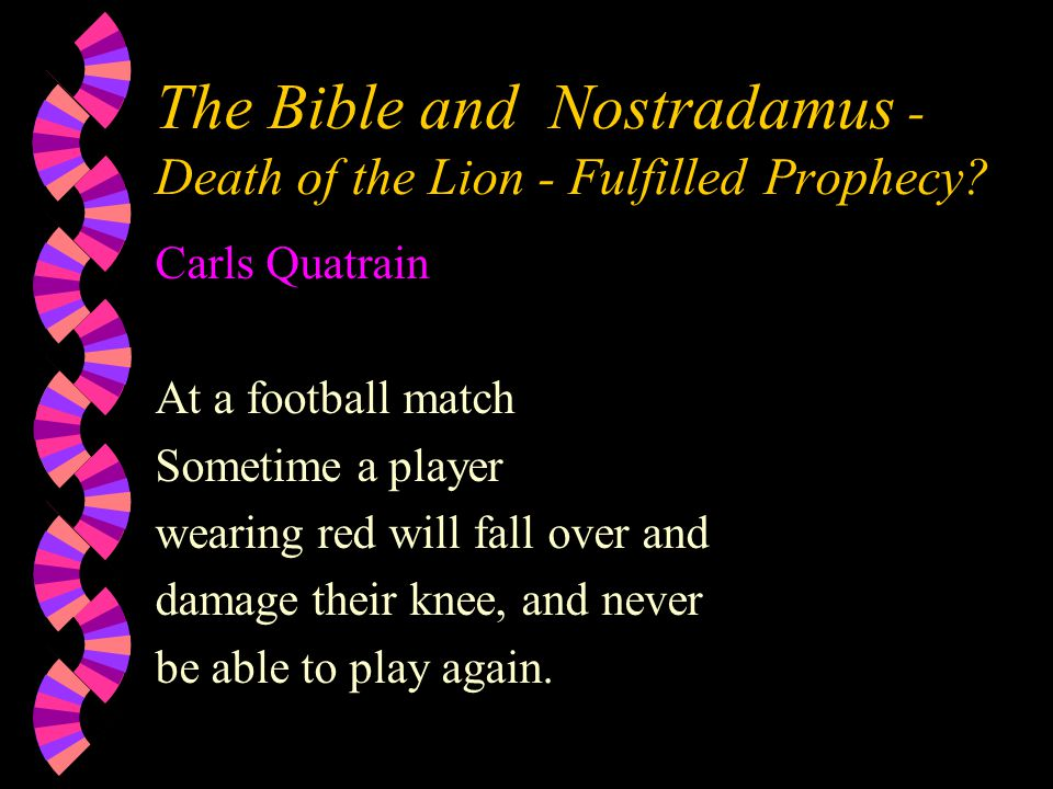 The Bible and Nostradamus - Death of the Lion - Fulfilled Prophecy.