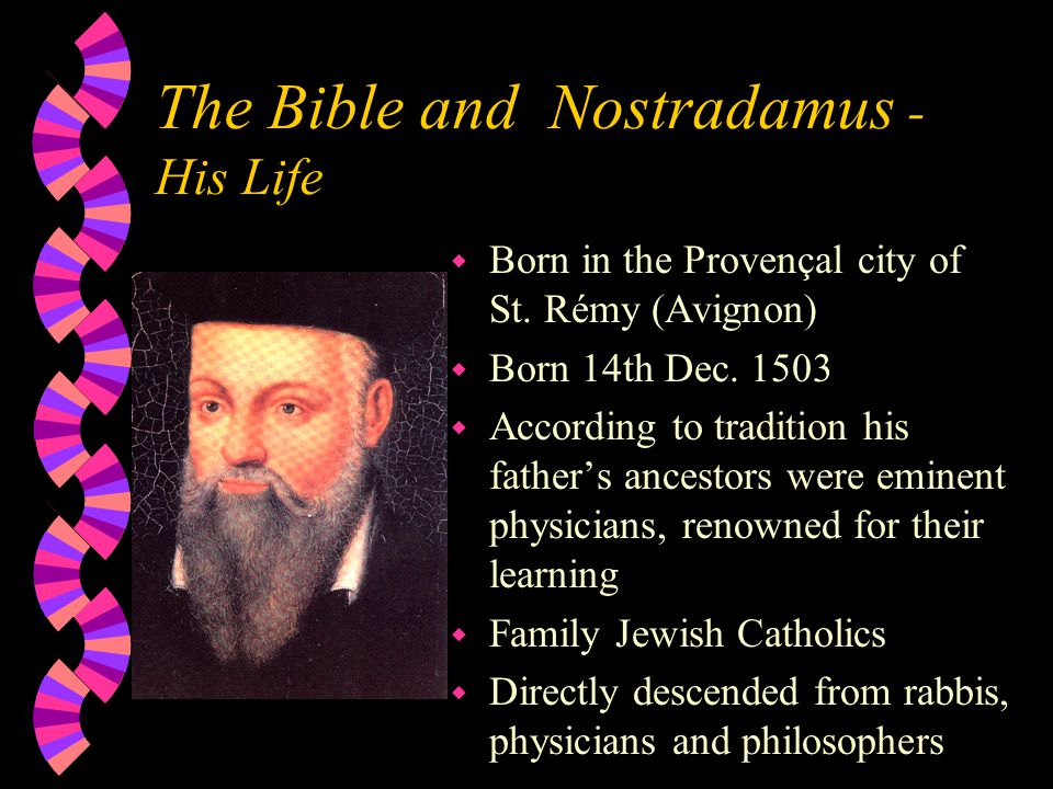 The Bible and Nostradamus - His Life w Born in the Provençal city of St.