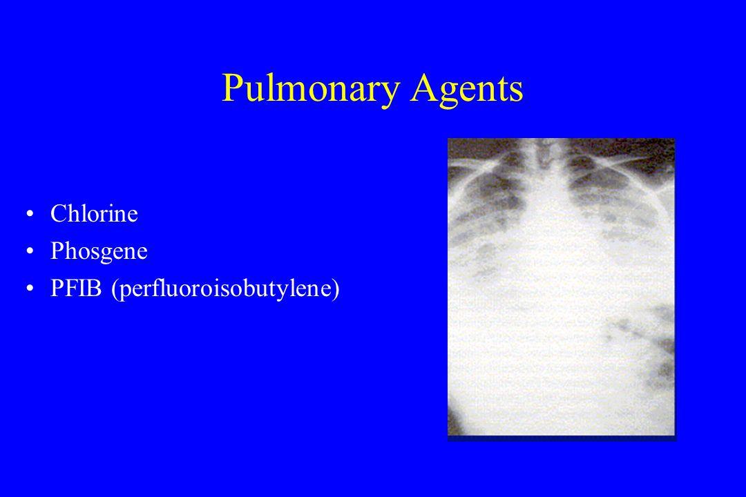 Pulmonary Agents Chlorine Phosgene PFIB (perfluoroisobutylene)
