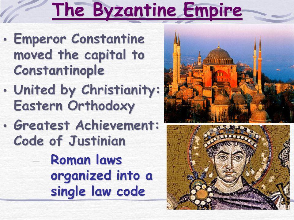 The Byzantine Empire Emperor Constantine moved the capital to Constantinople Emperor Constantine moved the capital to Constantinople United by Christi