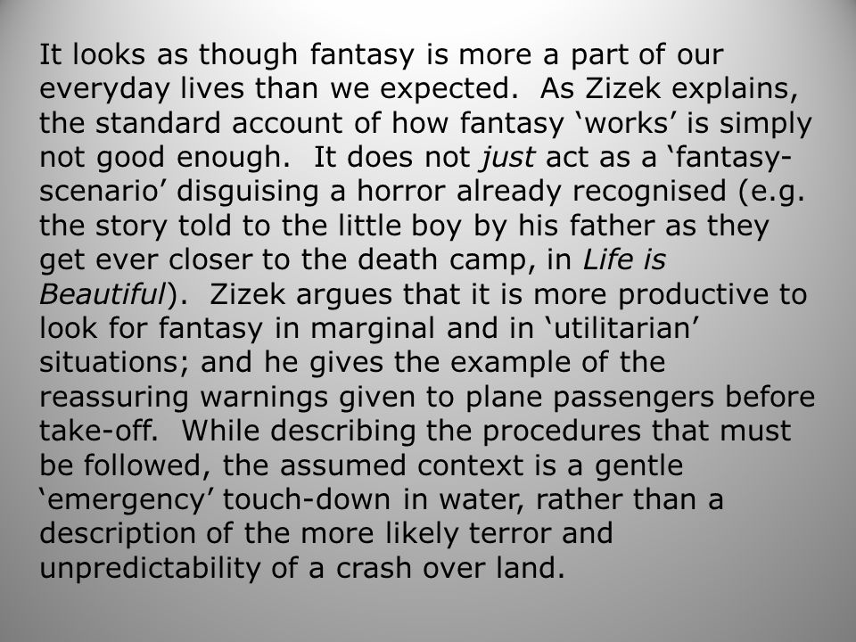 It looks as though fantasy is more a part of our everyday lives than we expected.