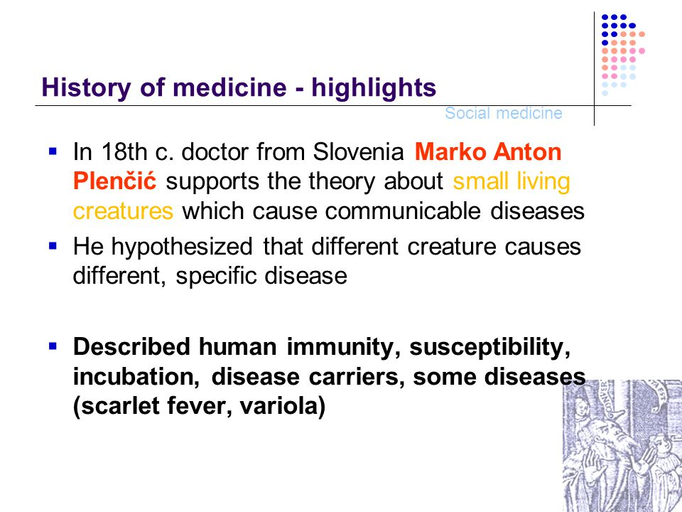 Social medicine History of medicine - highlights  At the end of 18th c.