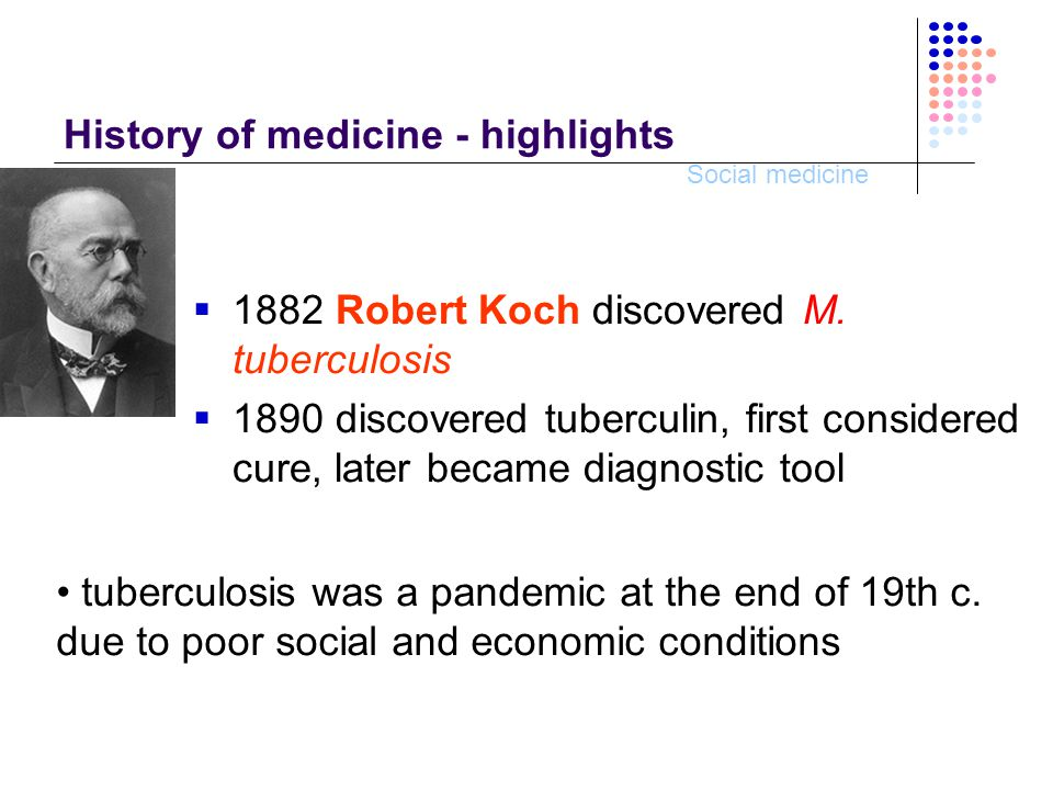 Social medicine Robert Koch  Koch also investigated other microorganisms: cholera, plague, malaria, typhus, amoebiasis