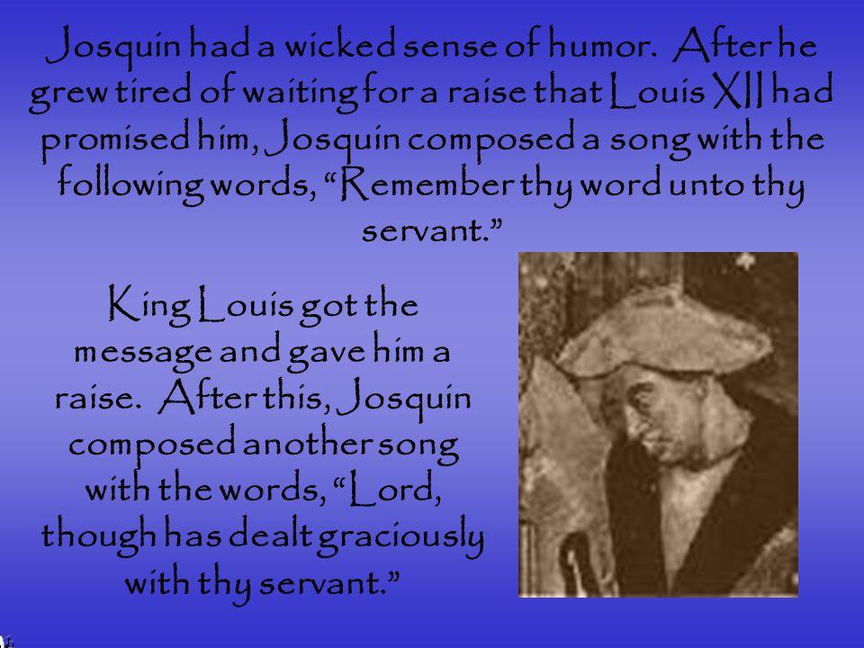 Josquin had a wicked sense of humor.