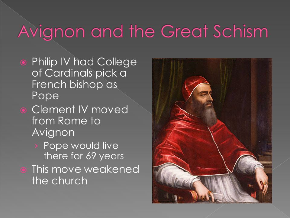 Pope Urban IV was picked an Italian Pope Urban IV was a reformer Cardinals picked a second pope Clement VII French pope in Avignon and Italian pope in Rome