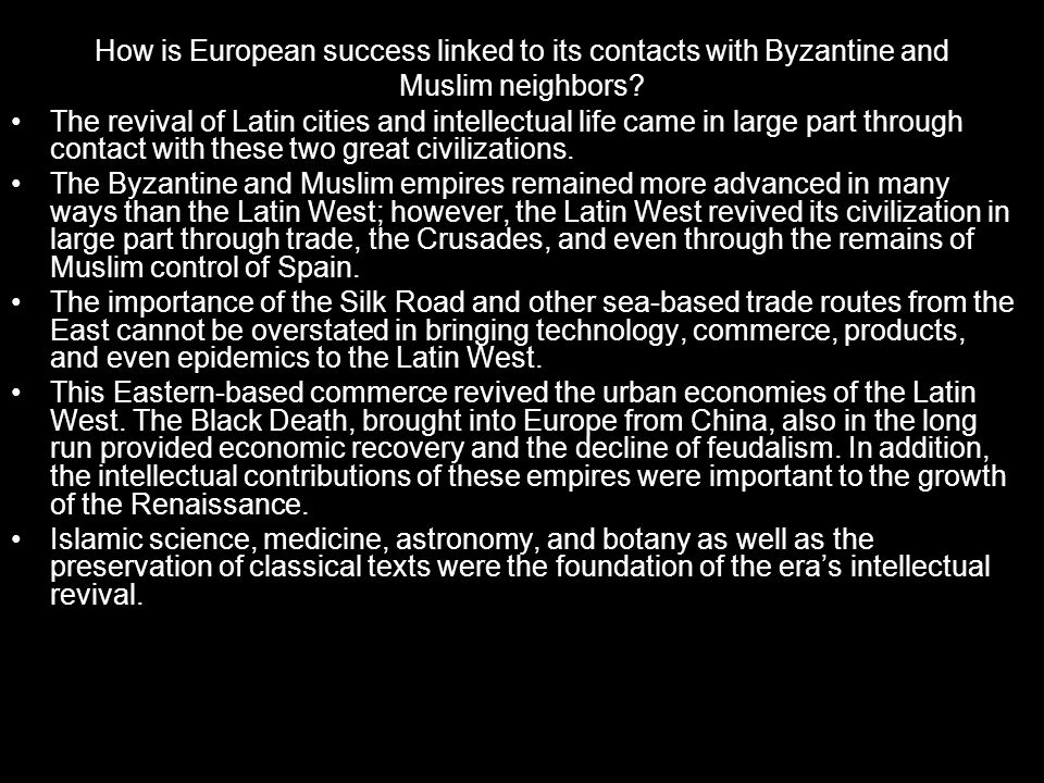 How is European success linked to its contacts with Byzantine and Muslim neighbors? The revival of Latin cities and intellectual life came in large pa
